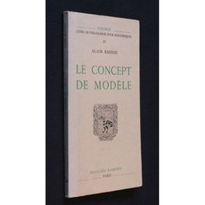 le-concept-de-modele-introduction-a-une-epistemologie-materialiste-des-mathematiques-de-alain-badiou-972471030_l